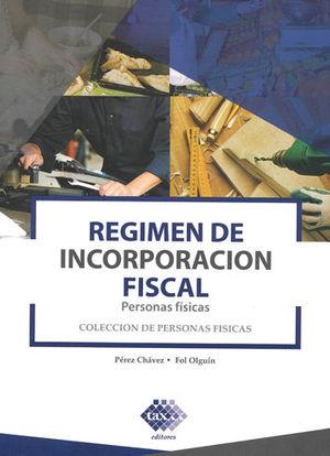 RÉGIMEN DE INCORPORACIÓN FISCAL. 2019