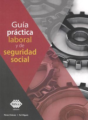 GUÍA PRÁCTICA LABORAL Y DE SEGURIDAD SOCIAL. 2019