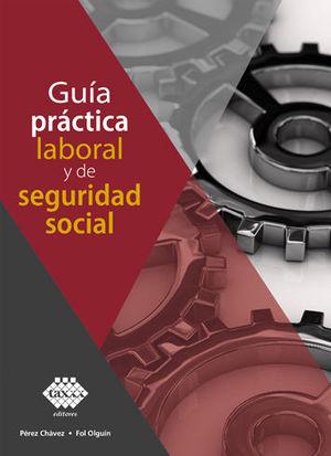 GUÍA PRÁCTICA LABORAL Y DE SEGURIDAD SOCIAL