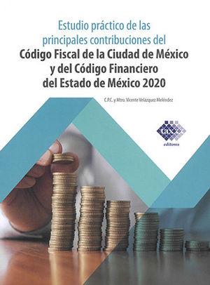 ESTUDIO PRÁCTICO DE LAS PRINCIPALES CONTRIBUCIONES DEL CÓDIGO FISCAL DE LA CIUDAD DE MÉXICO Y DEL CÓDIGO FINANCIERO DEL ESTADO DE MÉXICO 2020
