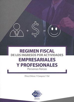 REGIMEN FISCAL DE LOS INGRESOS POR ACTIVIDADES EMPRESARIALES Y PROFESIONALES