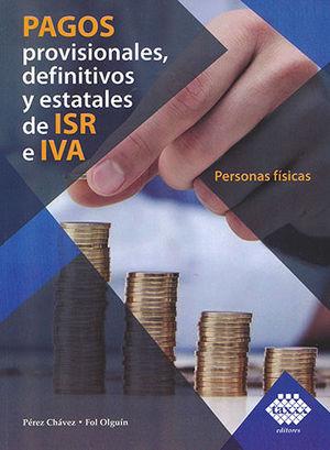 PAGOS PROVISIONALES, DEFINITIVOS Y ESTATALES DE ISR E IVA