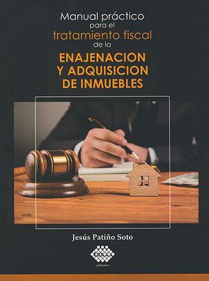 MANUAL PRÁCTICO PARA EL TRATAMIENTO FISCAL DE LA ENAJENACIÓN Y ADQUISICIÓN DE INMUEBLES