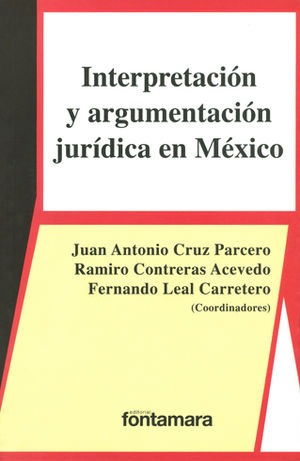 INTERPRETACIÓN Y ARGUMENTACIÓN JURÍDICA EN MÉXICO