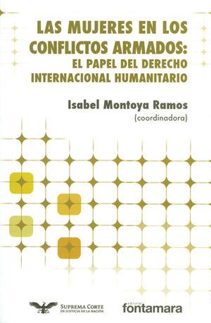 MUJERES EN LOS CONFLICTOS ARMADOS: EL PAPEL DEL DERECHO INTERNACIONAL HUMANITARIO, LAS
