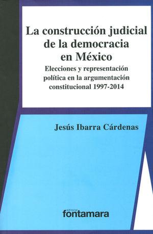 CONSTRUCCIÓN JUDICIAL DE LA DEMOCRACIA EN MÉXICO, LA