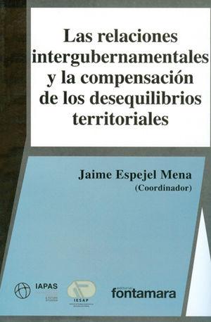RELACIONES INTERGUBERNAMENTALES Y LA COMPENSACIÓN DE LOS DESEQUILIBRIOS TERRITORIALES, LAS