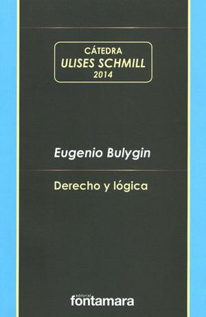 DERECHO Y LOGICA - CATEDRA ULISES SCHMILL