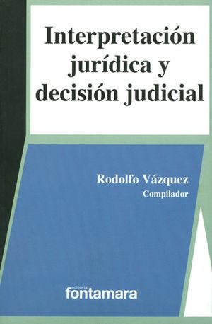 INTERPRETACIÓN JURÍDICA Y DECISIÓN JUDICIAL