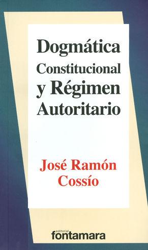 DOGMÁTICA CONSTITUCIONAL Y RÉGIMEN AUTORITARIO