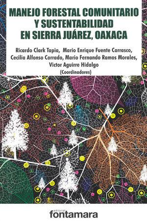 MANEJO FORESTAL COMUNITARIO Y SUSTENTABILIDAD EN SIERRA JUÁREZ