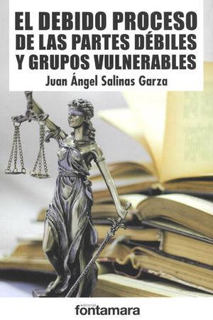 DEBIDO PROCESO DE LAS PARTES DÉBILES Y GRUPOS VULNERABLES, EL