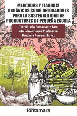 MERCADOS Y TIANGUIS ORGÁNICOS COMO DETONADORES PARA LA SOSTENIBILIDAD DE PRODUCTORES DE PEQUEÑA ESCALA