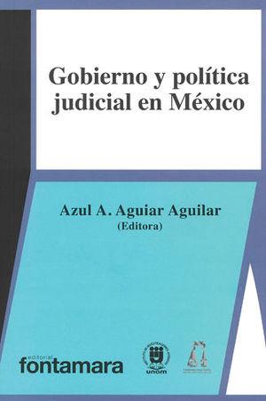 GOBIERNO Y POLÍTICA JUDICIAL EN MÉXICO