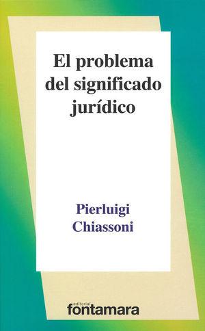 PROBLEMA DEL SIGNIFICADO JURÍDICO, EL