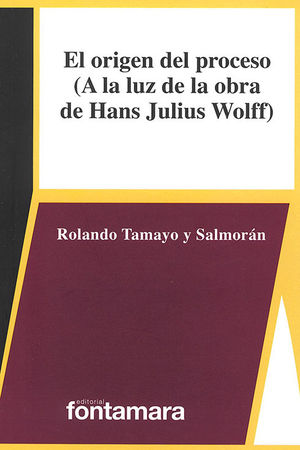 ORIGEN DEL PROCESO (A LA LUZ DE LA OBRA DE HANS JULIUS WOLFF)