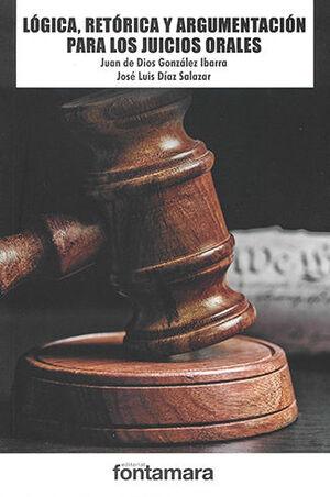 LÓGICA RETÓRICA Y ARGUMENTACIÓN PARA LOS JUICIOS ORALES - 3.ª ED.