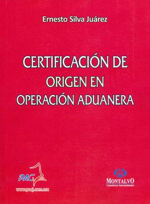 CERTIFICACIÓN DE ORIGEN EN OPERACIÓN ADUANERA