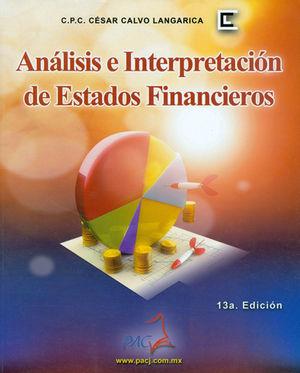 ANÁLISIS E INTERPRETACIÓN DE ESTADOS FINANCIEROS. DÉCIMO TERCERA EDICIÓN