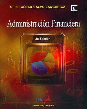 ADMINISTRACIÓN FINANCIERA. 2A EDICIÓN