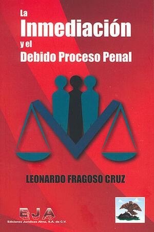 INMEDIACIÓN Y EL DEBIDO PROCESO PENAL, LA