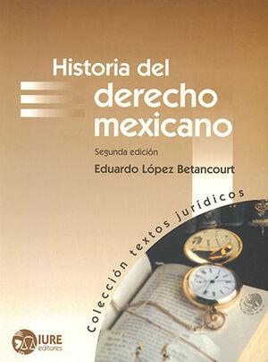 HISTORIA DEL DERECHO MEXICANO 2ª ED.