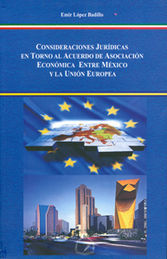 CONSIDERACIONES JURÍDICAS EN TORNO AL ACUERDO DE ASOCIACIÓN ECONÓMICA ENTRE MÉXICO Y LA UNIÓN EUROPE