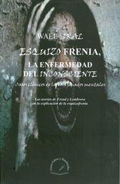 ESQUIZOFRENIA, LA ENFERMEDAD DEL INCONSCIENTE