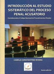 INTRODUCCIÓN AL ESTUDIO SISTEMÁTICO DEL PROCESO PENAL ACUSATORIO
