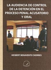 AUDIENCIA DE CONTROL DE LA DETENCIÓN EN EL PROCESO PENAL ACUSATORIO Y ORAL