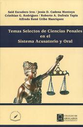 TEMAS SELECTOS DE CIENCIAS PENALES EN EL SISTEMA ACUSATORIO Y ORAL