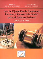 LEY DE EJECUCION DE SANCIONES PENALES Y REINSERCION SOCIAL PARA EL DISTRITO FEDERAL