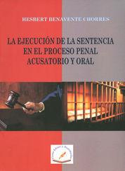 EJECUCION DE LA SENTENCIA  EN EL PROCESO PENAL ACUSATORIO Y ORAL, LA