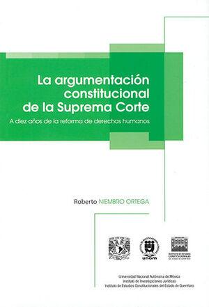 ARGUMENTACIÓN CONSTITUCIONAL DE LA SUPREMA CORTE, LA