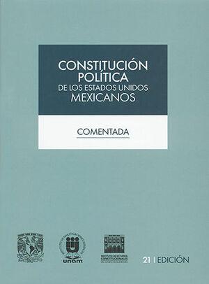 CONSTITUCIÓN POLÍTICA DE LOS ESTADOS UNIDOS MEXICANOS - COMENTADA / 21.ª ED. 2021