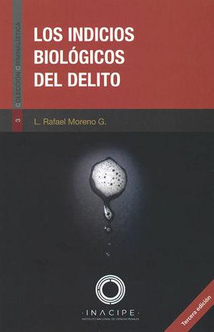 INDICIOS BIOLÓGICOS DEL DELITO, LOS. TERCERA EDICIÓN