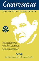 HIPERGARANTISMO; EL CASO DE GUATEMALA