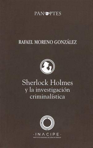 SHERLOCK HOLMES Y LA INVESTIGACION CRIMINALISTICA SEGUNDA EDICION