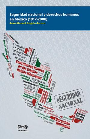 SEGURIDAD NACIONAL Y DERECHOS HUMANOS EN MÉXICO (1971-2008)