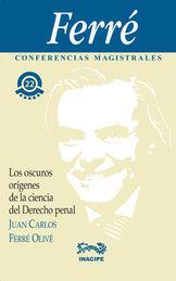 OSCUROS ORÍGENES DE LA CIENCIA DEL DERECHO PENAL, LOS
