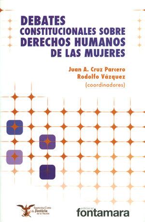 DEBATES CONSTITUCIONALES SOBRE DERECHOS HUMANOS DE LAS MUJERES