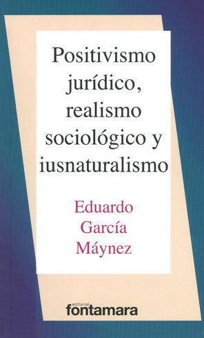 POSITIVISMO JURÍDICO REALISMO SOCIOLÓGICO Y IUSNATURALISMO - 10.ª ED. 1.ª REIMPR. 2019