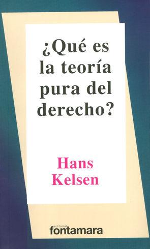 QUE ES LA TEORÍA PURA DEL DERECHO? - 11.ª ED. 2.ª REIMPR. 2018