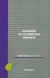 GARANTÍAS DE LOS DERECHOS HUMANOS
