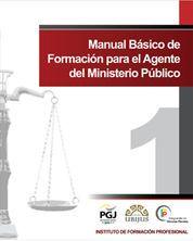 MANUAL BASICO DE FORMACION PARA EL AGENTE DEL MINISTERIO PUBLICO (2 TOMOS)
