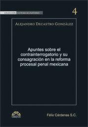 APUNTES SOBRE EL CONTRAINTERROGATORIO Y SU CONSAGRACION EN LA REFORMA PROCESAL PENAL MEXICANA