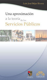 UNA APROXIMACIÓN A LA TEORÍA DE LOS SERVICIOS PÚBLICOS