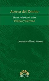 ACERCA DEL ESTADO BREVES REFLEXIONES SOBRE POLÍTICA Y DERECHO
