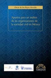 APUNTES PARA UN ANALISIS DE LAS ORGANIZACIONES DE LA SOCIEDAD CIVIL EN MEXICO