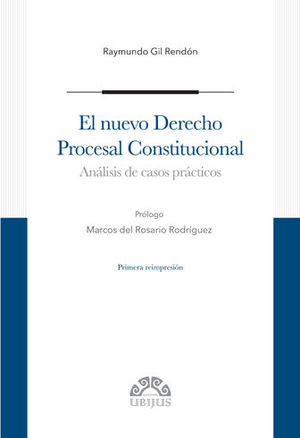 NUEVO DERECHO PROCESAL CONSTITUCIONAL. PRIMERA REIMPRESIÓN